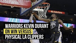 Warriors' Kevin Durant on win versus physical Clippers