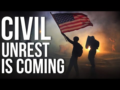 Civil Unrest is Coming