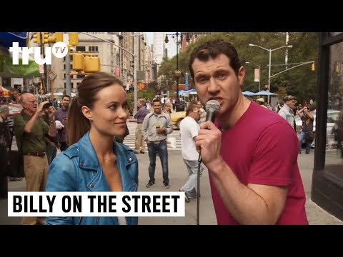 Billy on the Street - Olivia Wilde Is Pretty and You're All Disgusting!