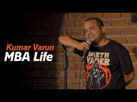 MBA Life  Stand up Comedy by Kumar Varun