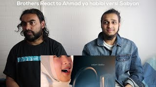 Video Brothers React to Ahmad ya habibi versi Sabyan MP3, 3GP, MP4, WEBM, AVI, FLV Januari 2019