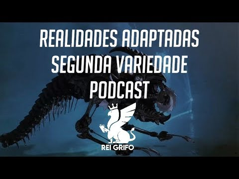 Podcast do Rei Grifo 034: Segunda Variedade