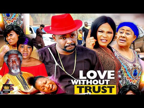 LOVE WITHOUT TRUST SEASON 2 {NEW HIT MOVIE} - ZUBBY MICHEAL,2020 LATEST NIGERIAN NOLLYWOOD MOVIE