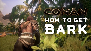 Conan Exiles - HOW TO GET BARK + Myth Busting | Tips and Tricks | More Efficient Method?