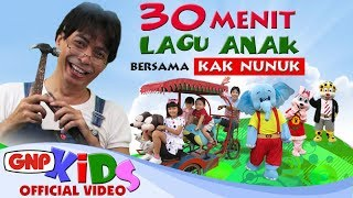 Video 30 menit Lagu Anak Bersama Kak Nunuk (HD Video) - Artis Cilik GNP MP3, 3GP, MP4, WEBM, AVI, FLV Mei 2018