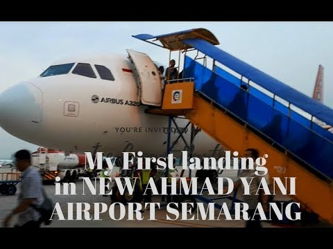 FIRST LANDING IN NEW  AHMAD YANI  AIRPORT SEMARANG