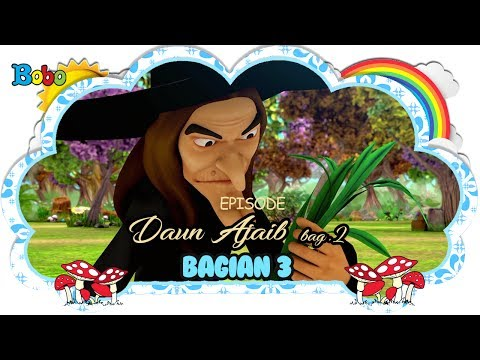 Daun Ajaib - Episode II - Bag.3 - Dongeng Anak Indonesia - Indonesian Fairytales