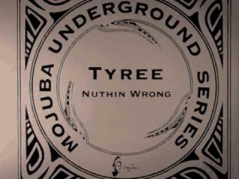 Tyree - Nuthin Wrong (Original Remix)