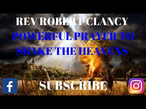 POWERFUL PRAYERS TO SHAKE THE HEAVENS - REV ROBERT CLANCY