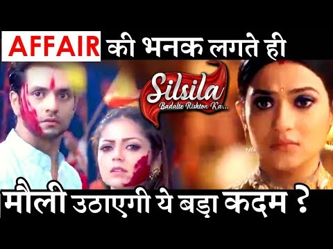 SilSila MAJOR TWIST :Mauli will take DRASTIC step after learning about Kunal-Nandini's AFFAIR
