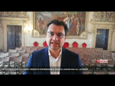 TG VICENZA | 30/03/2020 | REDDITO D'EMERGENZA, RUCCO:«SIAMO GIA' AL LAVORO»