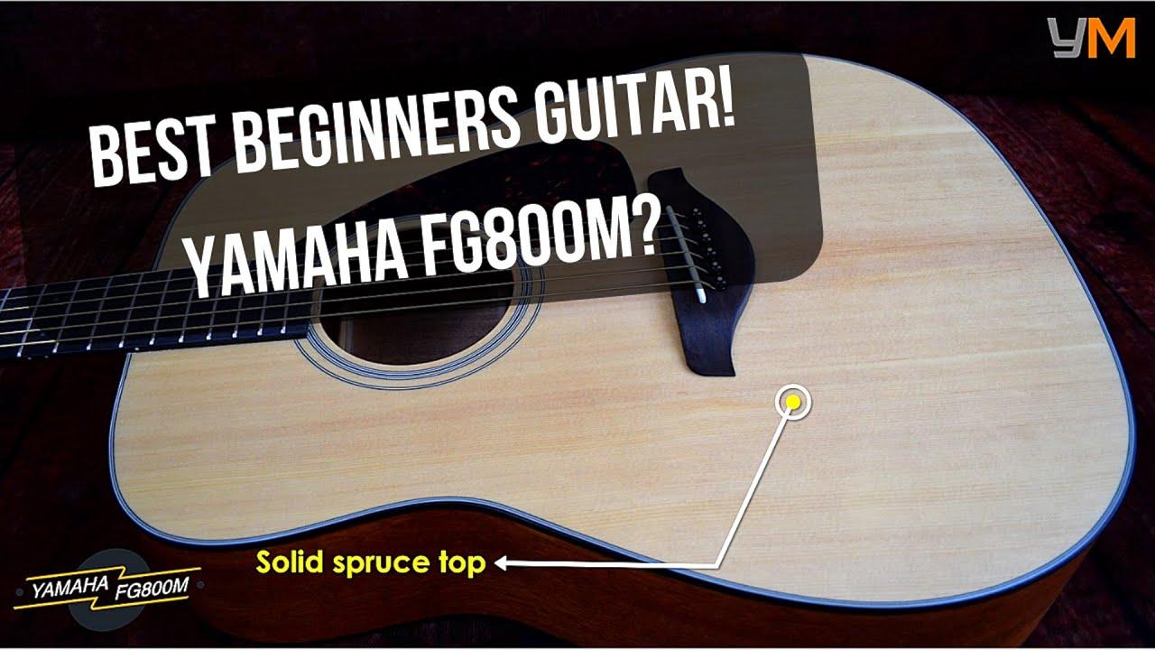 Yamaha FG800 Best Beginners Acoustic Guitar?