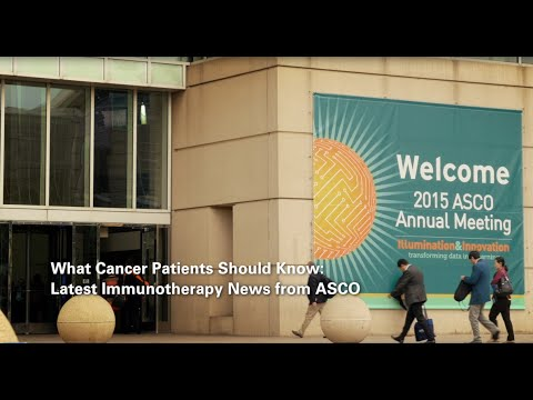 What Cancer Patients Should Know: Latest Immunotherapy News from ASCO
