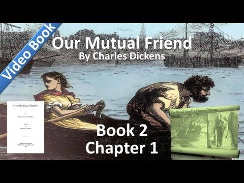 Book 2, Chapter 01 - Our Mutual Friend by Charles Dickens - Of an Educational Character