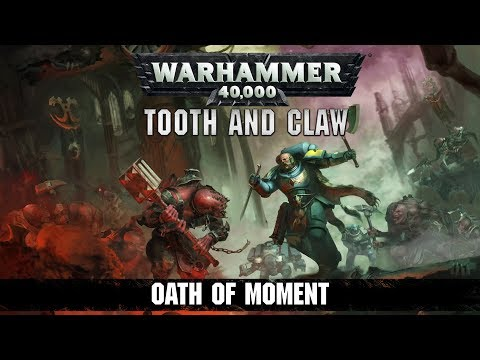 Warhammer 40,000: Tooth And Claw - Oath Of Moment