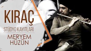 Download Lagu KIRAÇ - MERYEM HÜZÜN Mp3