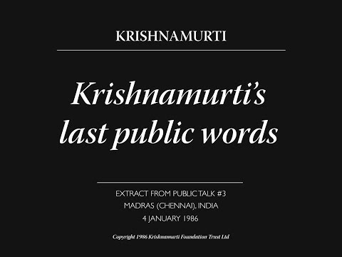 Krishnamurti's Last Public Words: What Is the Origin of Life?