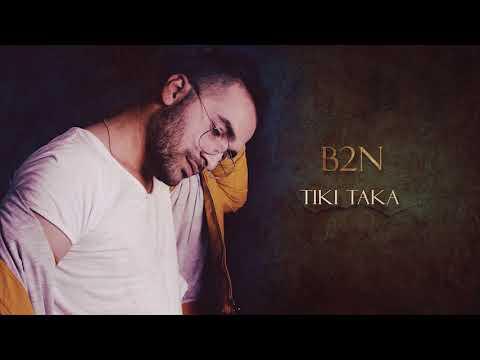 B2N - Tiki Taka ft. Big Basta