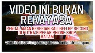 Video Cerita Sedikit Beli HP Second dari Batam di Putra Siregar Phone Shop MP3, 3GP, MP4, WEBM, AVI, FLV September 2017