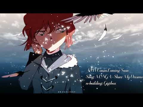 Conan AMV_MYNGA • Share My Dreams(Lysics) - Thời lượng: 3 phút, 2 giây.