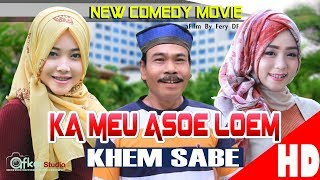 "Video Film Comedy Aceh "" KA MEU ASOE LOEM "" Eps. Khem Sabe. HD Video Quality 2017 MP3, 3GP, MP4, WEBM, AVI, FLV September 2018"