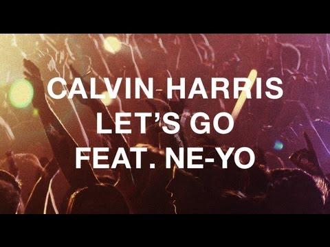 "Calvin Harris featuring Ne-Yo - ""Let's Go"""