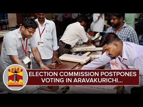 EC-Postpones-Voting-Aravakurichi-Constituency-to-May-23--Thanthi-TV
