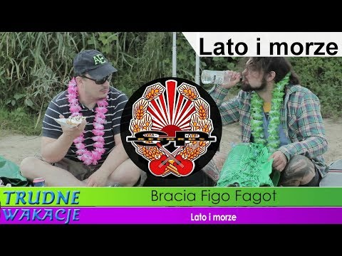 Tekst piosenki Bracia Figo Fagot - Lato i morze po polsku