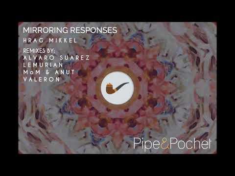 Hrag Mikkel - Mirroring Responses (Alvaro Suarez Remix)
