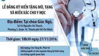 LỄ ĐĂNG KÝ HIẾN TẶNG MÔ, TẠNG - HIẾN XÁC CHO Y HỌC tại Chùa Giác Ngộ  27/11/2016
