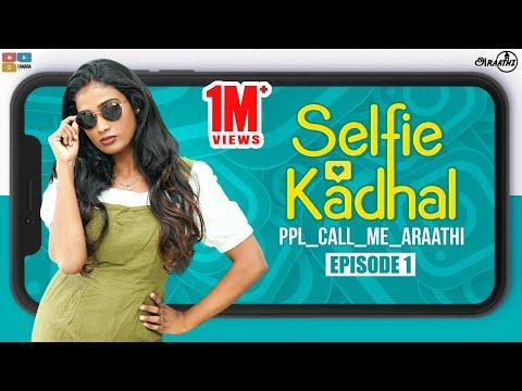 Selfie Kadhal   Episode -1   Ppl_call_me_araathi   series 1   Poornima Ravi   Araathi   Tamada Media