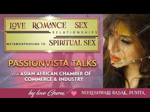 "PassionVistaTalks : ""Know Thyself-Love Romance Sex & Relationships Metamorphosing to Spiritual Sex """