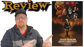 The Man Who Killed Hitler and Then The Bigfoot Movie Review - Adventure - Drama