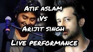 Atif Aslam & Arijit Singh Live Performance