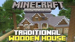 Minecraft Xbox 360: Traditional Wooden House! (House Tours of Danville: Episode 35)