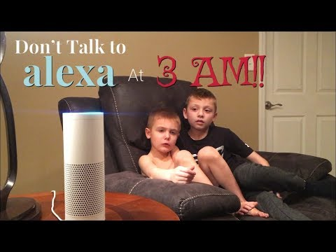 Don't Talk To Alexa at 3AM!