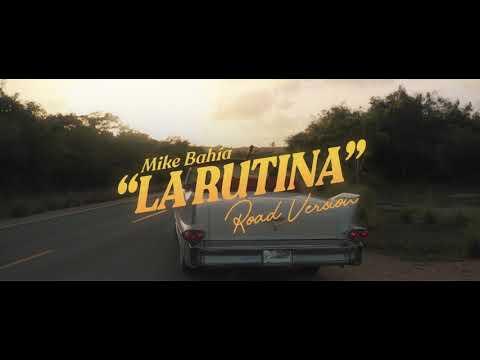 Mike Bahía - La Rutina (Road Version) [Video Oficial]