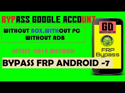 Bypass Google Account FRP Almost All Android 7 Nougat Devices | Samsung and All Devices
