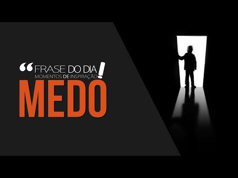 Frases de superação - FRASE DO DIA - MEDO