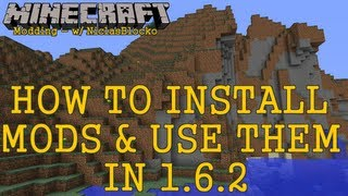 HOW TO INSTALL MODS IN 1.6.2 [Minecraft Tutorial]