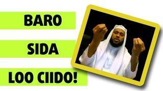Sheekh Abu Dalxa oo ka hadlaya ciida iyo waxyaaba qofka muslimka ah looga baahanyahay.