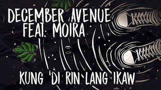 Video December Avenue feat. Moira Dela Torre  - Kung 'Di Rin Lang Ikaw (OFFICIAL LYRIC VIDEO) MP3, 3GP, MP4, WEBM, AVI, FLV Agustus 2018