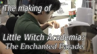 Nonton The Making of Little Witch Academia: The Enchanted Parade (English Subbed) 【リトルウィッチアカデミアのドキュメンタリー 】 Film Subtitle Indonesia Streaming Movie Download