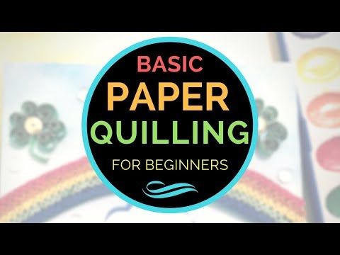 Play this video Basic Paper Quilling for Beginners