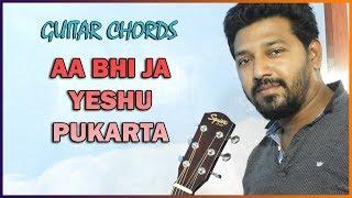 Guitar Chords for Christian song aa bhi ja tu aa bhi ja YESHU ...