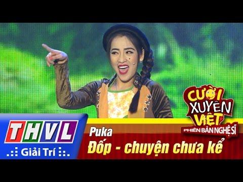 Cười xuyên Việt Phiên bản nghệ sĩ 2016 Tập 3 - Đốp - chuyện chưa kể - Puka