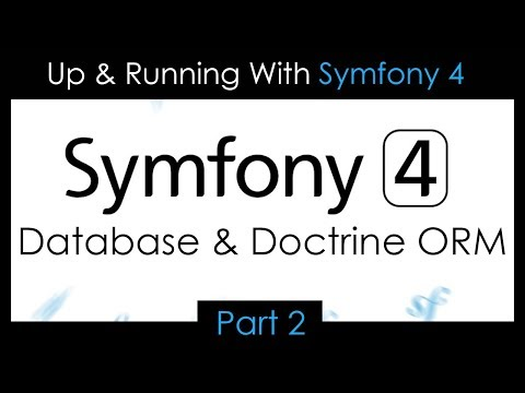 , title : 'Up & Running With Symfony 4 - Part 2: Database & Doctrine ORM'