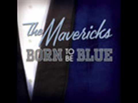 The Mavericks - Born to be blue (new CD single)