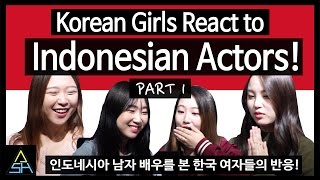 Video Korean Girls React to Indonesian Actors #1 [ASHanguk] MP3, 3GP, MP4, WEBM, AVI, FLV Oktober 2018
