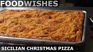 Sicilian Christmas Pizza (Sfincione) - Food Wishes by Food Wishes